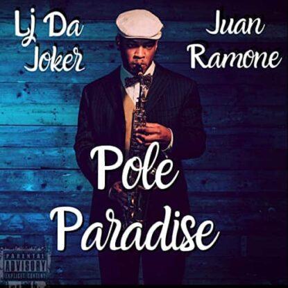 Pole Paradise - LJ Da Joker
